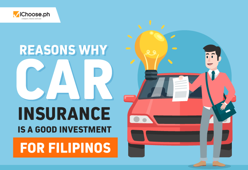 Reasons Why Car Insurance Is A Good Investment For Filipinos