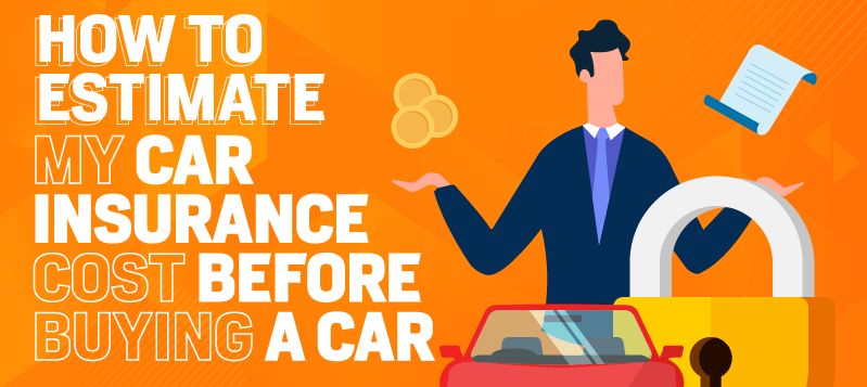 How to Estimate My Car Insurance Cost Before Buying a Car-01