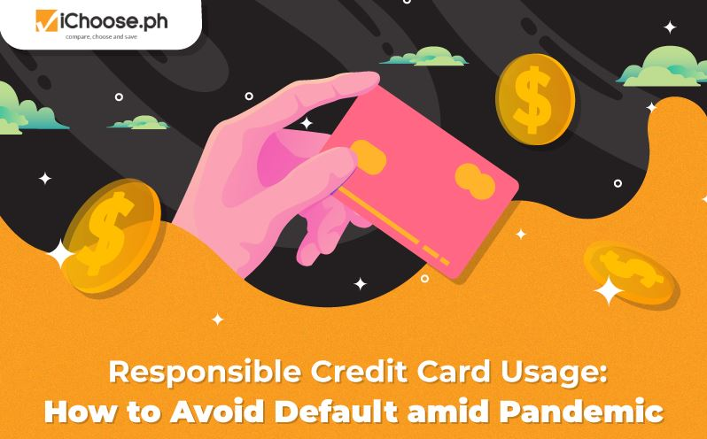 Responsible Credit Card Usage How to Avoid Default amid Pandemic featured image
