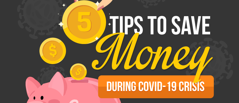 5 Tips to Save Money During COVID-19 Crisis-01