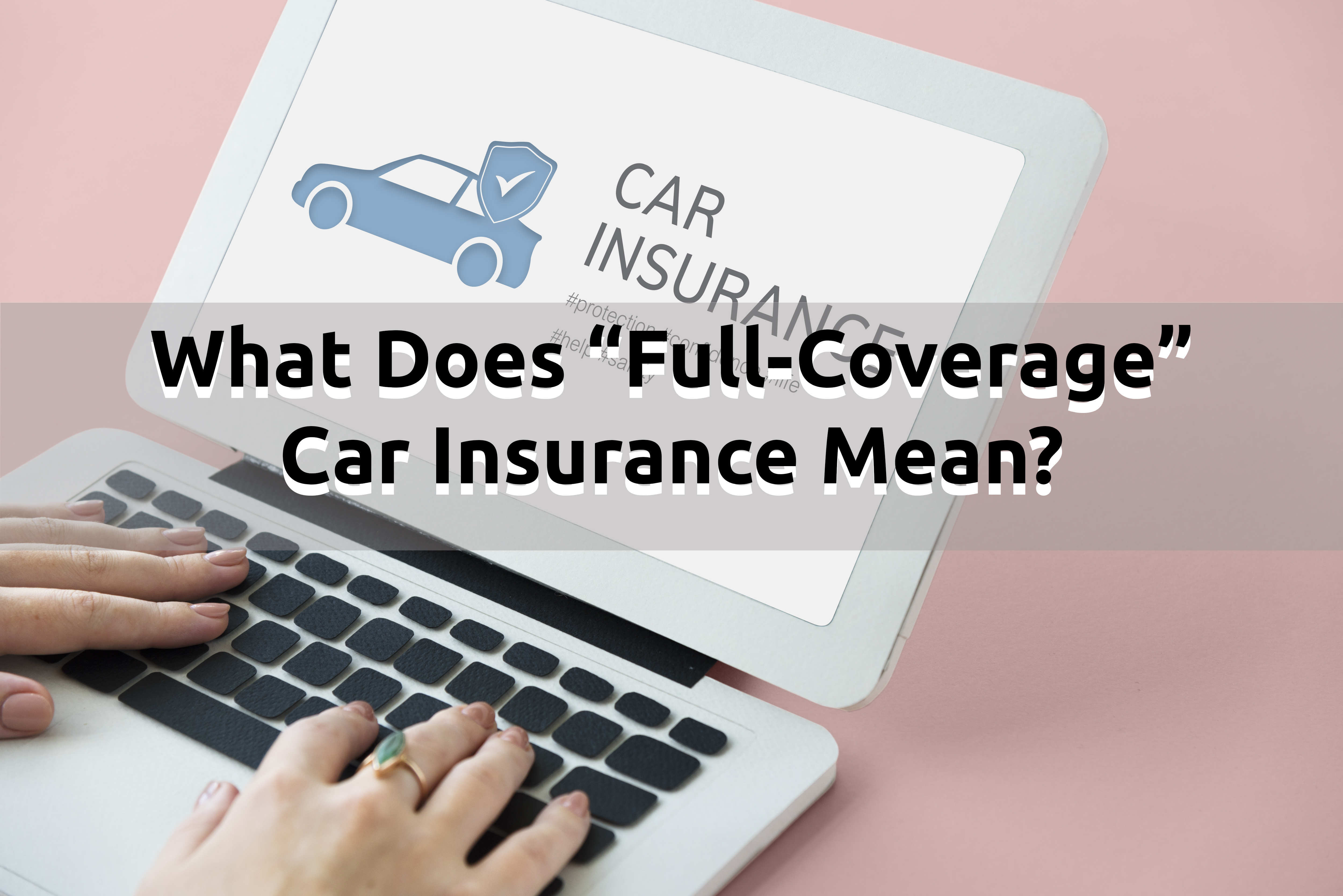 car-insurance-full-coverage-accident-benefits-featured-image