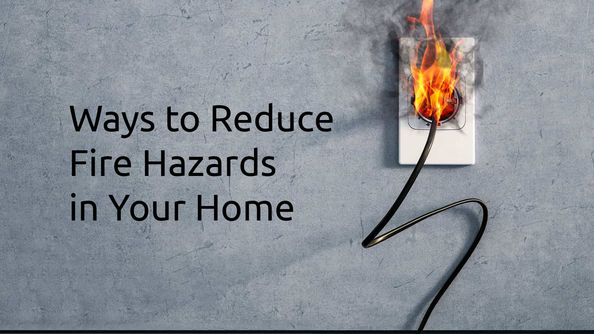 ways-reduce-fire-hazards-home-insurance-ph-thumbnail